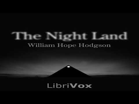 The Night Land by William Hope Hodgson (Chapters 1-7)