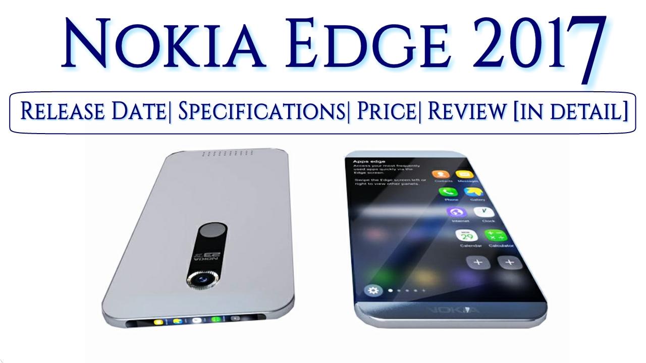 nokia edge 2017 price. nokia edge 2017 release date,full specifications,price,review [in detail] nokia edge price