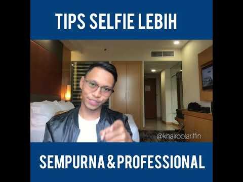Tips Selfie Sempurna dan Professional