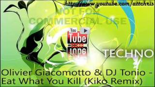 Olivier Giacomotto & DJ Tonio - Eat What You Kill (Kiko Remix)