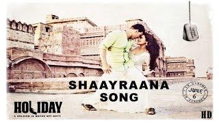 shaayraana song holiday akshay kumarsonakshi sinha