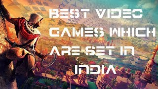 Best Video Games which are Set in India