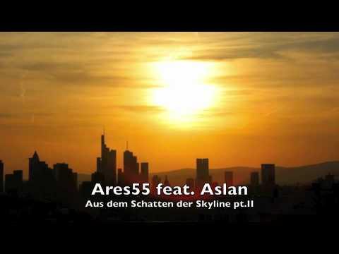 Ares55 - Aus dem Schatten der Skyline pt.II (feat. Aslan)