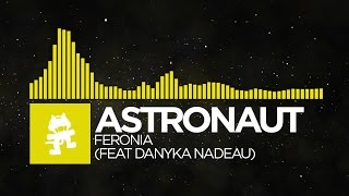 Repeat youtube video [Electro] - Astronaut - Feronia (feat. Danyka Nadeau) [Monstercat Release]