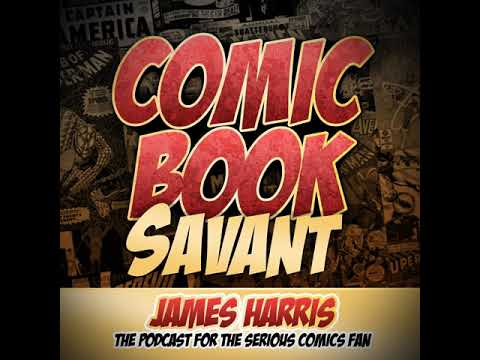 Comic Book Savant Episode 406: Comics Talk: 2018 Year In Review