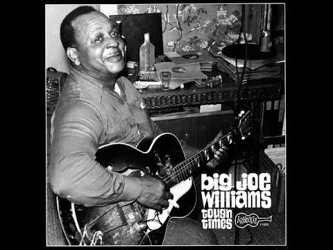 BIG JOE WILLIAMS - Sloppy Drunk Blues