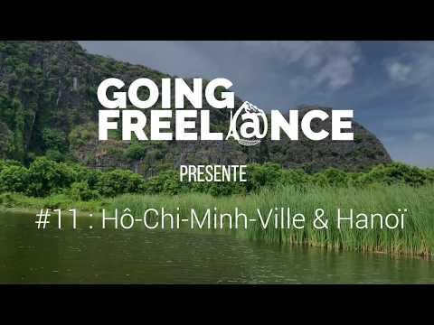 GOING FREELANCE #11 : HÔ-CHI-MINH-VILLE & HANOÏ