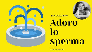Sex Coaching - Adoro lo Sperma!!