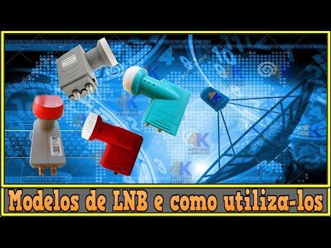 Modelos de LNB e como utiliza-los