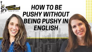 Скачать All Ears English 295 How To Be Pushy Without Being Pushy In English