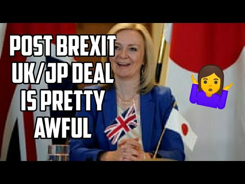 Post Brexit UK Japanese Trade Deal Is Meh 🤷