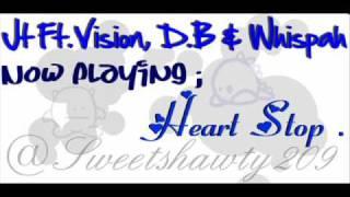 Jt Ft.Vision, D.B & Whispah - HeartStop.