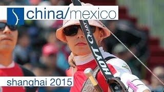 China v Mexico – Recurve Mixed Team Bronze Final | Shanghai 2015