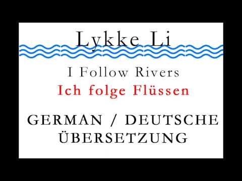 Lykke Li - i follow Rivers GERMAN !!! BEST VERSION