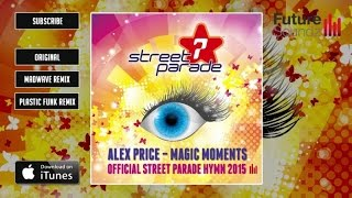 Alex Price - Magic Moments (Official Street Parade Hymn 2015) (Plastik Funk Remix) [Full Version]
