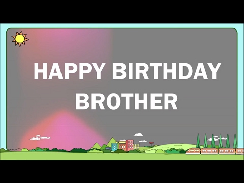 Happy Birthday to My Brother | Birthday Wishes For Brother