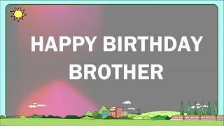Happy Birthday to My Brother   Birthday Wishes For Brother
