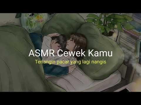 ASMR GIRLFRIEND INDONESIA (Tenangin Pacar Yang Lagi Nangis)