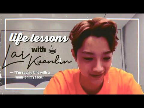 Life Lessons With Lai Guanlin ☕︎