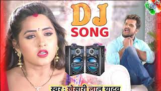DJ # REMIX # khesari Lal Yadav New Hard DJ Song Bhojpuri 2019