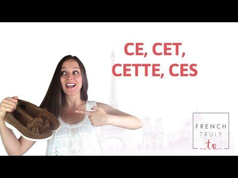 Demonstrative adjectives: CE, CET, CETTE, CES