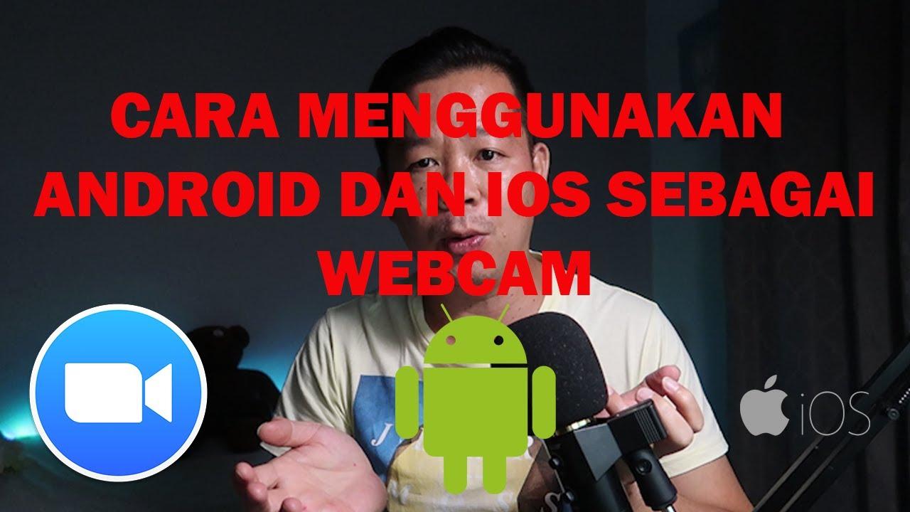 Cara Menggunakan Hp Android Dan Ios Sebagai Webcam Ivcam Zoom Youtube