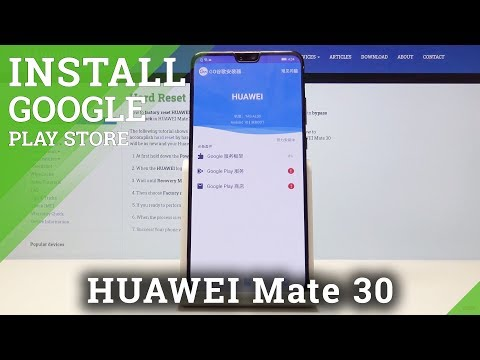How To Install Google Services In HUAWEI Mate 30 - Use Google Play Store