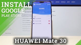 How To Install Google Services In Huawei Mate 30   Use Google Play Store