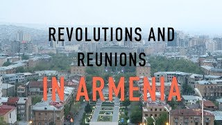 Revolutions and Reunions in Armenia (2018) - Travel with Arianne - Travel Europe episode #8