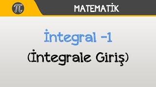 İntegral -1 (İntegrale Giriş) | Matematik | Hocalara Geldik