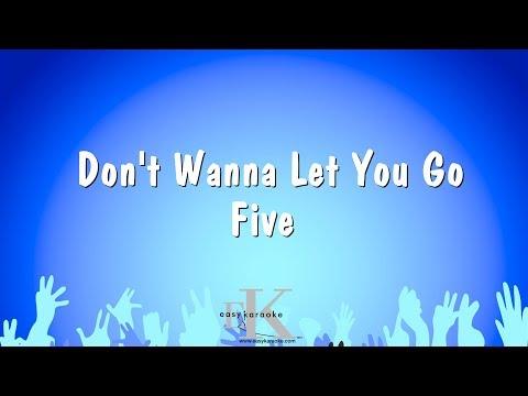 Don't Wanna Let You Go - Five (Karaoke Version)