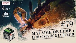 Maladie de Lyme : le Diagnostic & la Rumeur (TenL#79)