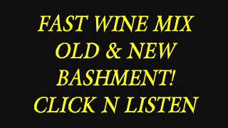 FAST WINE & SLOW WINE OLD AND NEW BASHMENT!!