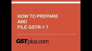 How to prepare and file GSTR1? GSTplus.com
