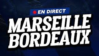 🔴 [ DIRECT / LIVE ] MARSEILLE - BORDEAUX // Club House ( OM - FCGB )