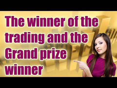 ✔The winner of the trading and the Grand prize winner