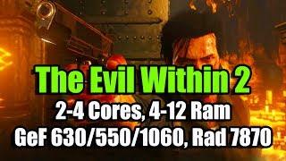 The Evil Within 2 (Codex) на слабом ПК (2-4 Cores, 4-12 Ram, GeF 630/550/1060, Rad 7870)