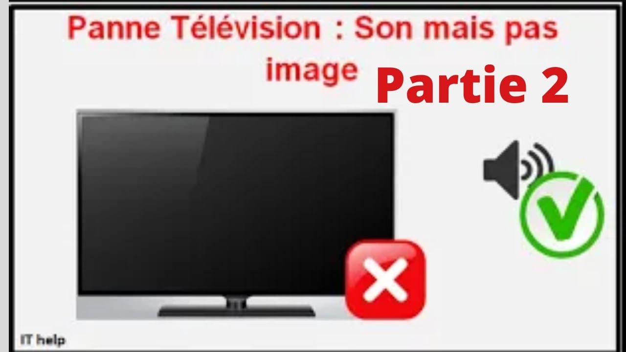 panne television son mais pas d image