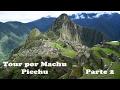 Machu Picchu Tour Parte 2