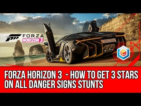 Forza Horizon 3 All Danger Signs 3 Stars Guide - How to Get 3 Stars On All Danger Signs Locations