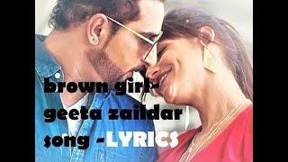 Brown girl - full song lyrics - geeta zaildar | punjabi song lyrics