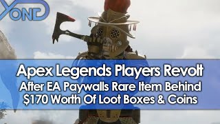 Apex Legends Players Revolt After EA Paywalls Rare Item Behind $170 Worth Of Loot Boxes & Coins