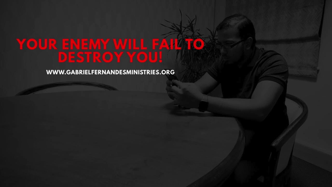 YOUR ENEMY WILL FAIL TO DESTROY YOU, Daily Promise and Powerful Prayers