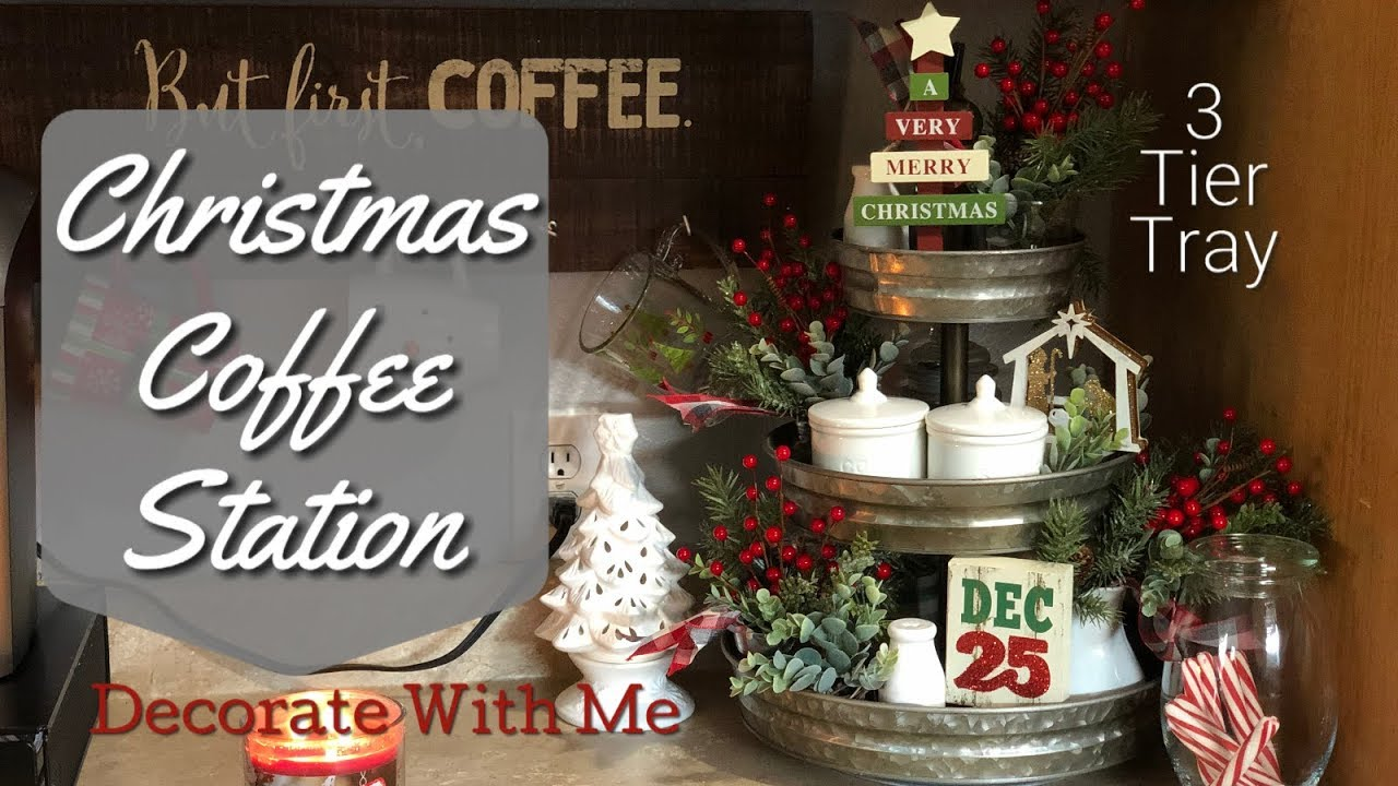 Decorate With Me My 3 Tier Christmas Tray Christmas Coffee Station Youtube