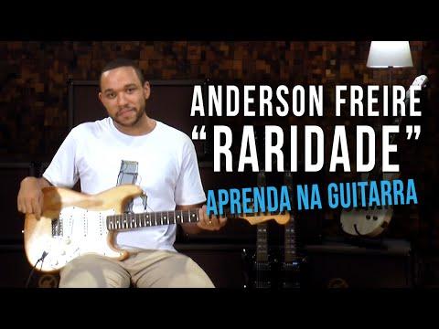 Anderson Freire - Raridade como tocar - aula de guitarra
