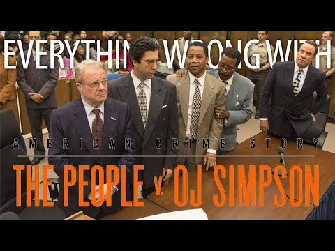 Everything Wrong With American Crime Story: The People Vs OJ Simpson