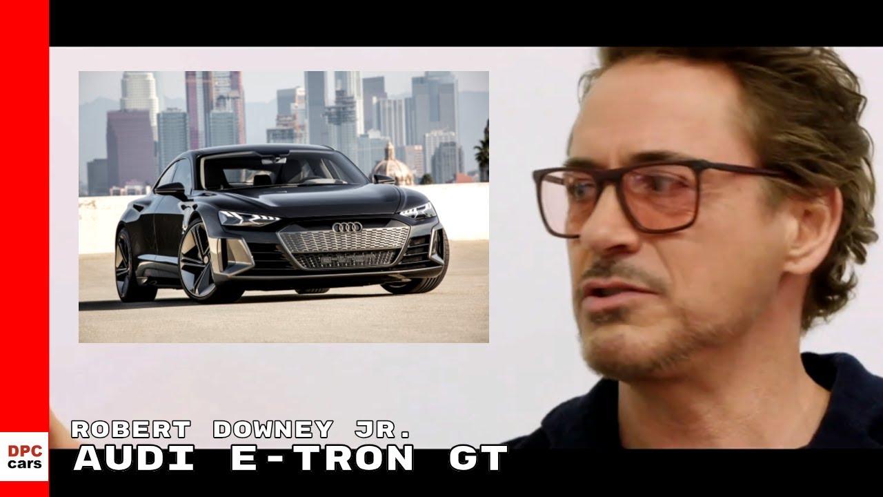 Showing Audi E Tron Gt To Robert Downey Jr Iron Man Tony Stark