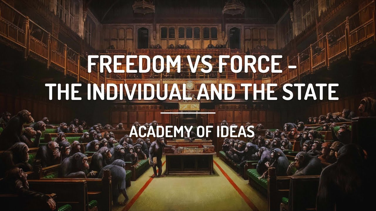 Freedom vs. Force - The Individual and the State