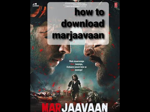 How to download marjaavaan full movie 100% work  Bollywood movie