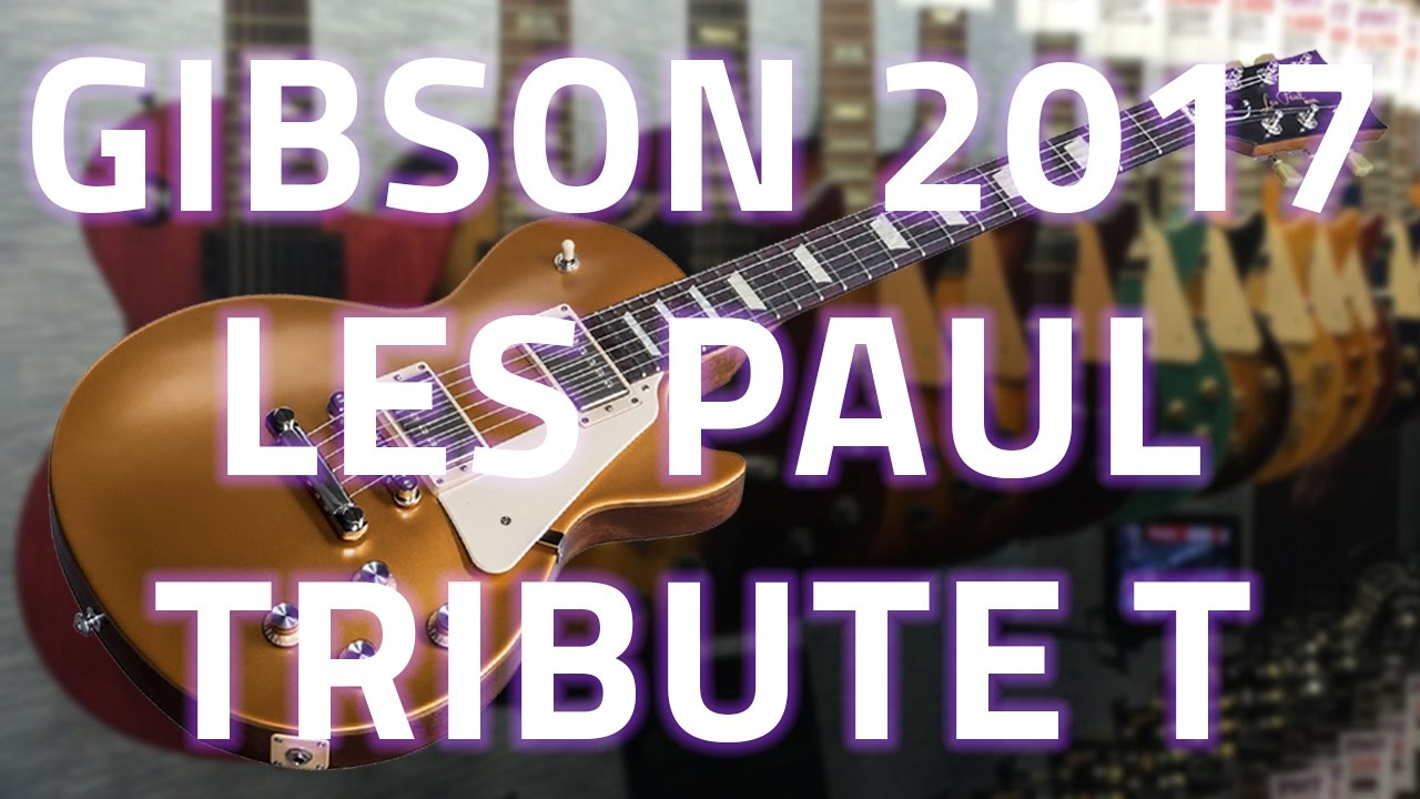 gibson 2017 les paul tribute t review demo youtube. Black Bedroom Furniture Sets. Home Design Ideas